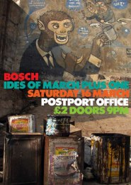 Poster advertising the BOSCH performance, IDES OF MARCH PLUS ONE at the Postport Office, Newport.