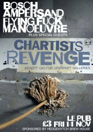 Poster for CHARTISTS REVENGE, a benefit gig for the UPMARKET GALLERIES.